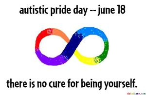 autistic pride day - june 18 - there is no cure for being yourself