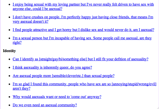 The list of questions includes: 'I enjoy being sexual with my loving partner but I've never really felt driven to have sex with anyone else, could I be asexual?', 'I identify as [straight/gay/bi/something else] but I still fit your definition of asexuality, am I wrong?' and 'I think asexuality is inherently queer, do you agree?'