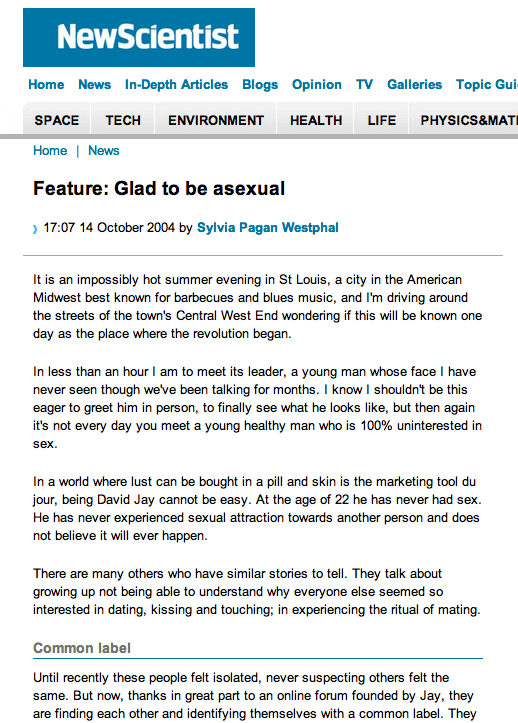 New Scientist, 14th October 2004, Feature: Glad to be asexual, interviewing David Jay.